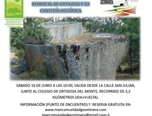 – Ruta geológica el Berrocal de Ortigosa y su cantera histórica.