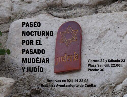 – Paseos nocturnos por el pasado Mudéjar y Judío de Cuéllar.