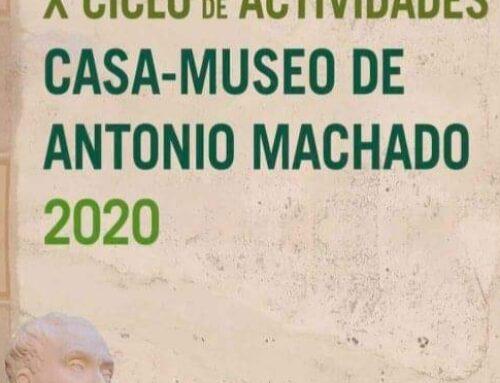 – X ciclo de actividades Casa Museo Antonio Machado 2020.