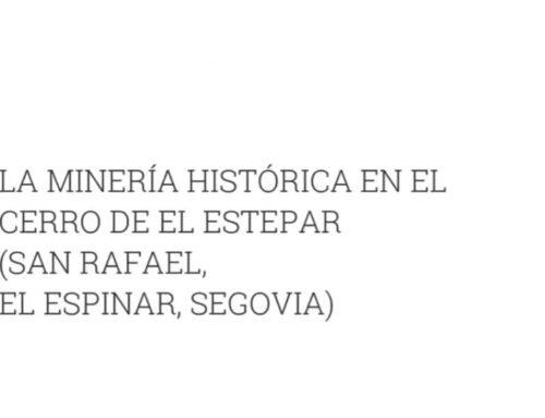 – Minería histórica en el cerro del Estepar. Segovia.