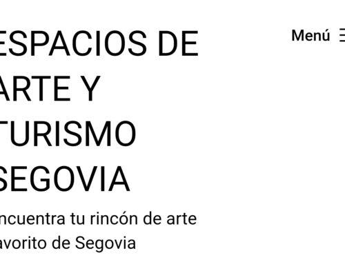 – Espacios de Arte y Turismo en Segovia.
